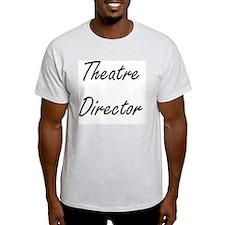 Theatre Director Artistic Job D T-Shirt