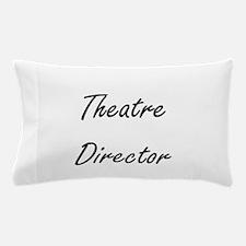 Theatre Director Artistic Job Design Pillow Case