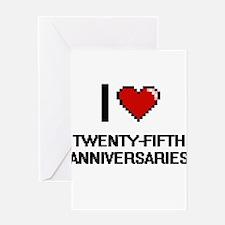 I love Twenty-Fifth Anniversaries d Greeting Cards