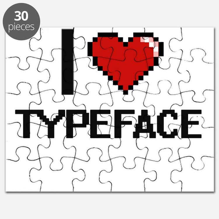 I love Typeface digital design Puzzle