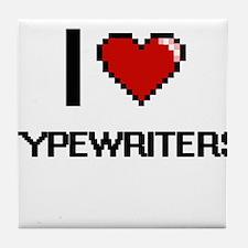 I love Typewriters digital design Tile Coaster