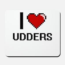 I love Udders digital design Mousepad