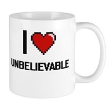 I love Unbelievable digital design Mugs
