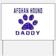 Afghan Hound Daddy Designs Yard Sign