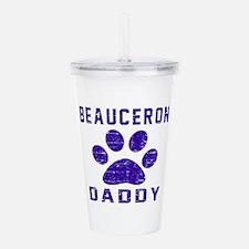 Beauceron Daddy Design Acrylic Double-wall Tumbler