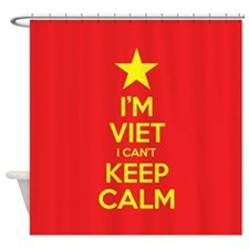 I'm Viet I Can't Keep Calm Shower Curtain