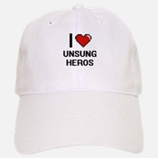 I love Unsung Heros digital design Baseball Baseball Cap