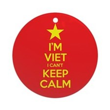 I'm Viet I Can't Keep Calm Round Ornament
