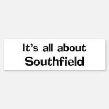 About Southfield Bumper Bumper Bumper Sticker