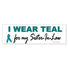 I Wear Teal For My Sister-In-Law 2 Bumper Sticker