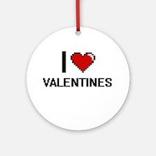 I love Valentines digital design Round Ornament