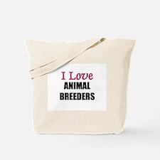 I Love ANIMAL BREEDERS Tote Bag