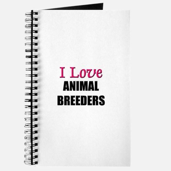 I Love ANIMAL BREEDERS Journal