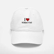 I love Vendettas digital design Baseball Baseball Cap