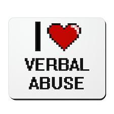 I love Verbal Abuse digital design Mousepad