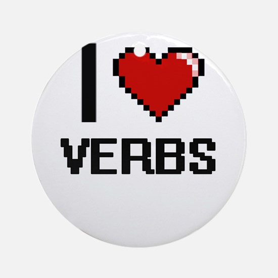 I love Verbs digital design Round Ornament
