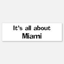 About Miami Bumper Bumper Bumper Sticker