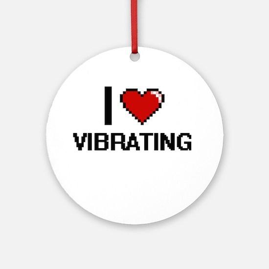 I love Vibrating digital design Round Ornament