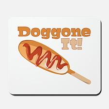 Doggone It Mousepad
