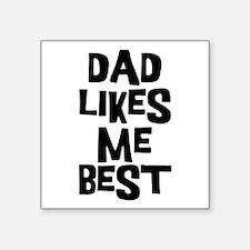 "Dad Likes Me Square Sticker 3"" x 3"""