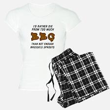 BAR-B-Q.  I'D RATHER DIE FR Pajamas
