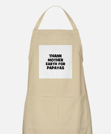 Thank Mother Earth for papaya BBQ Apron