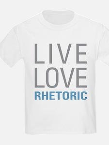 Live Love Rhetoric T-Shirt