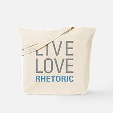 Live Love Rhetoric Tote Bag