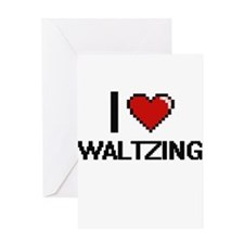 I love Waltzing digital design Greeting Cards