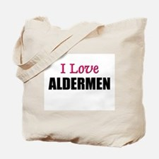 I Love ALDERMEN Tote Bag