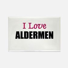 I Love ALDERMEN Rectangle Magnet