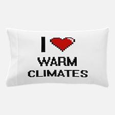I love Warm Climates digital design Pillow Case