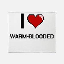 I love Warm-Blooded digital design Throw Blanket