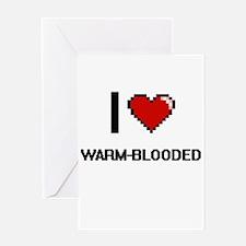 I love Warm-Blooded digital design Greeting Cards