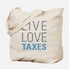 Live Love Taxes Tote Bag