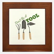 Dont Be Tool Framed Tile