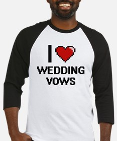 I love Wedding Vows digital design Baseball Jersey