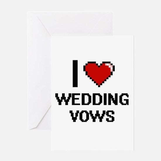 I love Wedding Vows digital design Greeting Cards