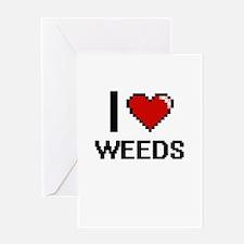 I love Weeds digital design Greeting Cards