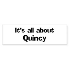 About Quincy Bumper Bumper Sticker
