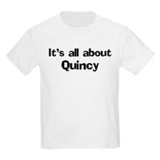 About Quincy T-Shirt