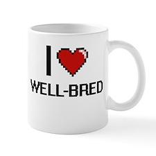 I love Well-Bred digital design Mugs