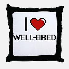 I love Well-Bred digital design Throw Pillow