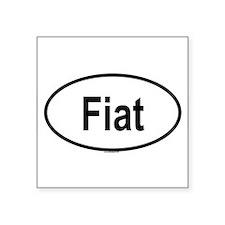 """Funny Fiat Square Sticker 3"""" x 3"""""""