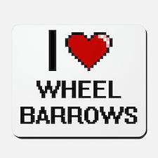 I love Wheel Barrows digital design Mousepad