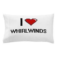 I love Whirlwinds digital design Pillow Case