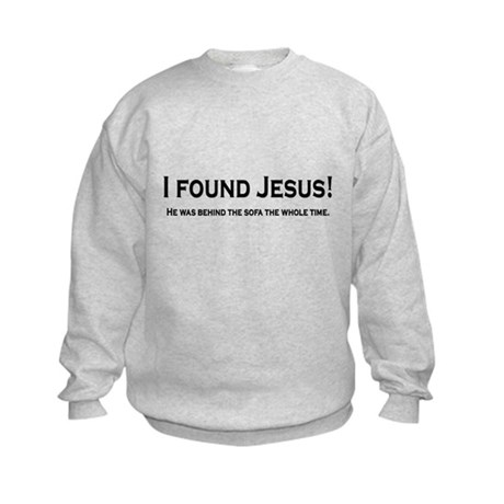 Found Jesus Kids Sweatshirt