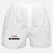 I Love AID WORKERS Boxer Shorts