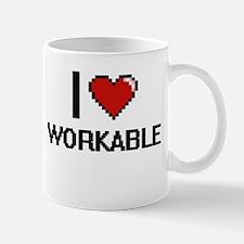 I love Workable digital design Mugs