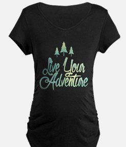Live Your Adventure Maternity T-Shirt